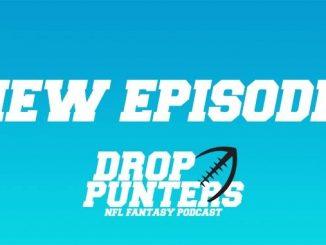 Drop Punters NFL Fantasy Podcast